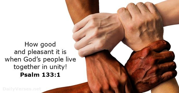 How good and pleasant it is when God's people live together in unity!