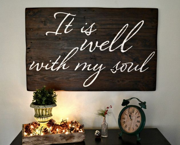 """""""It is well with my soul"""" wood sign    Aimee Weaver Designs"""