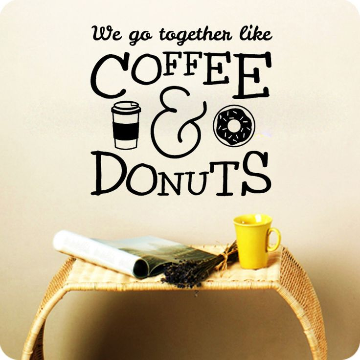 Something to brighten your day! We go together li... Check it out here. http://kreative-decals.myshopify.com/products/we-go-together-like-coffee-and-donuts?utm_campaign=social_autopilot&utm_source=pin&utm_medium=pin