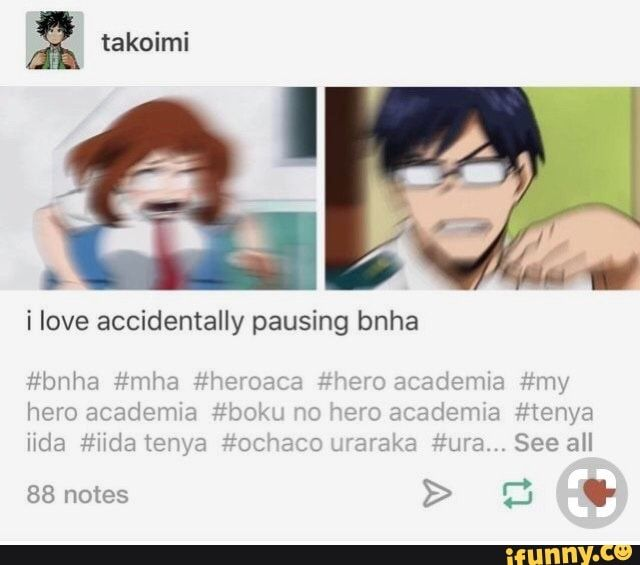 O Ilove Accidentally Pausing Bnha Ifunny With Images Hero