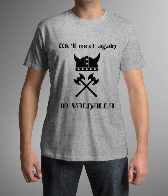 Movie t-shirt! We'll meet again in Valhalla! Vikings!Mens clothing! Birthday gift