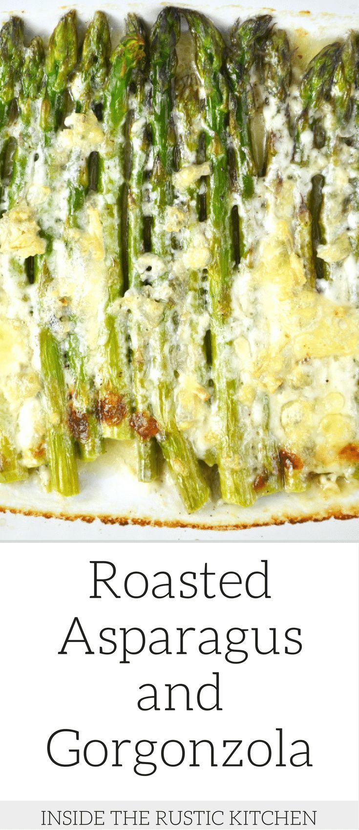 A delicious recipe for roasted asparagus with gorgonzola.It's so simple and is perfect for weeknights or special occasions. Insidetherustickitchen.com
