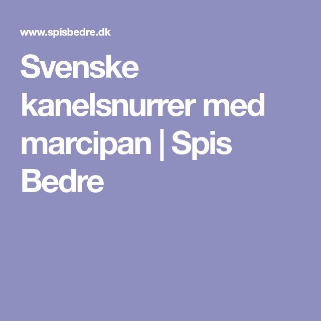 Svenske kanelsnurrer med marcipan | Spis Bedre