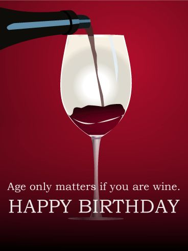 Age only matters if you are wine - Happy Birthday Card