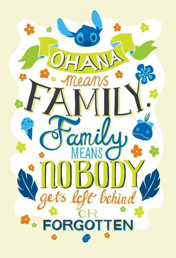 Ohana means family---Family means nobody stays left behind!