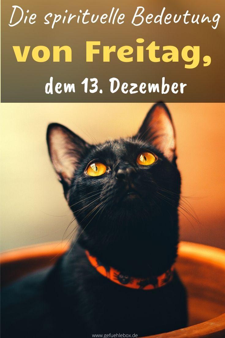 Die Spirituelle Bedeutung Von Freitag Dem 13 Dezember In 2020