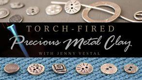 Torch-Fired Precious Metal Clay