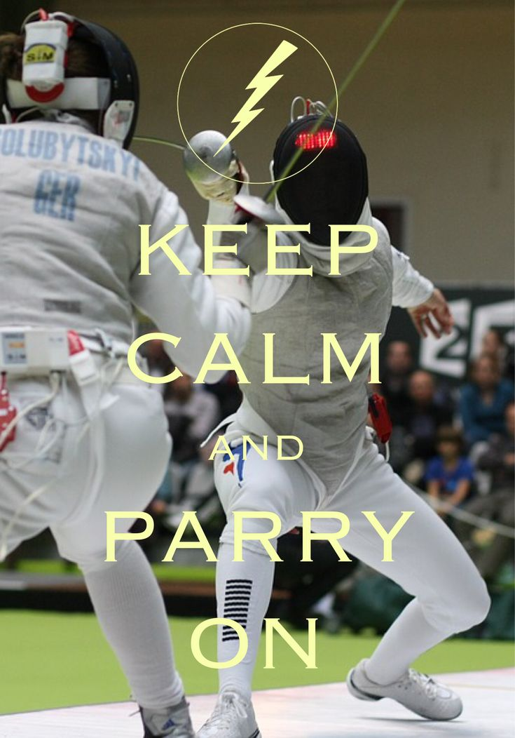 keep calm and parry on / Created with Keep Calm and Carry On for iOS #keepcalm #fencing #epee