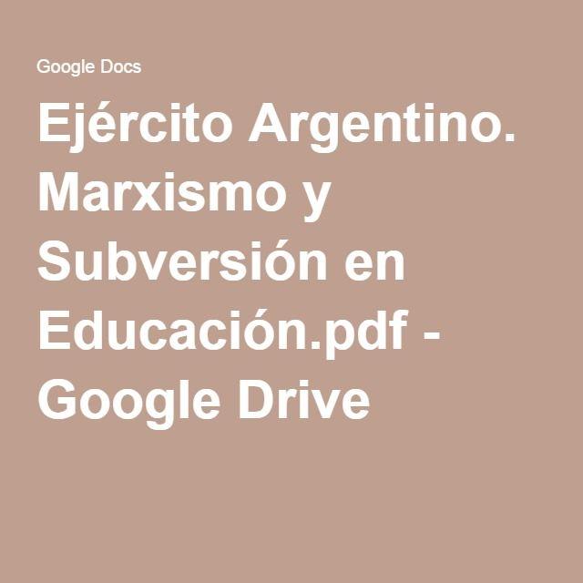 Ejército Argentino. Marxismo y Subversión en Educación.pdf - Google Drive
