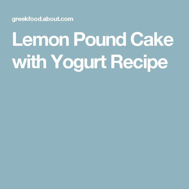 How To Make Yiaourtopita, A Lemon Pound Cake With Yogurt