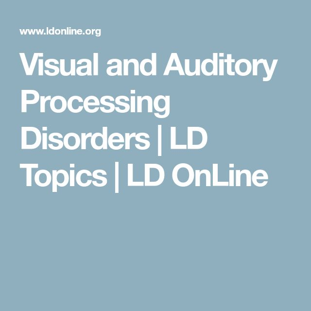 Visual and Auditory Processing Disorders | LD Topics | LD OnLine