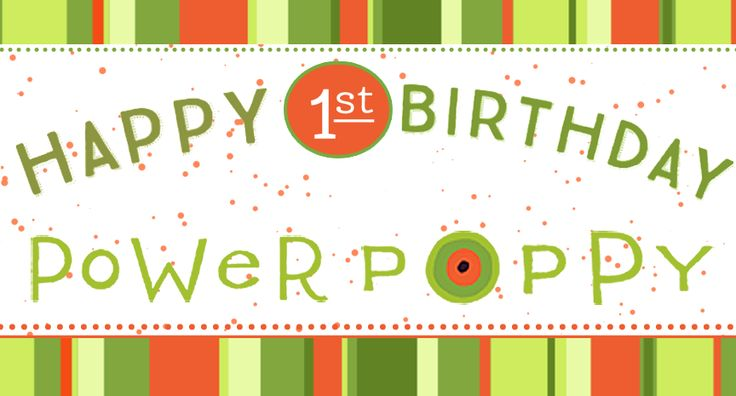 Your Memories with Ally: Happy 1st Birthday Power Poppy!  We're celebrating our 1st birthday with a Blog Hop and a chance to WIN a $100 gift certificate to the Power Poppy Shop.  See my blog for details!