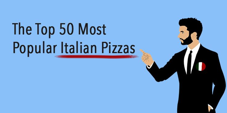 Do you want to create a menu for a pizza shop? Here is a list of the most popular Italian pizza names that you'll find in all Bel Paese restaurants.