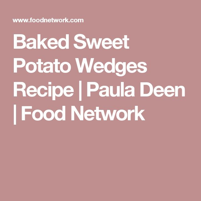 Baked Sweet Potato Wedges Recipe | Paula Deen | Food Network