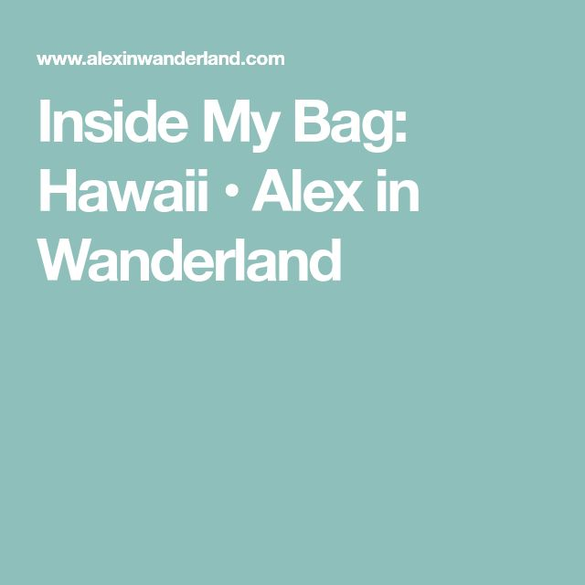 Inside My Bag: Hawaii • Alex in Wanderland
