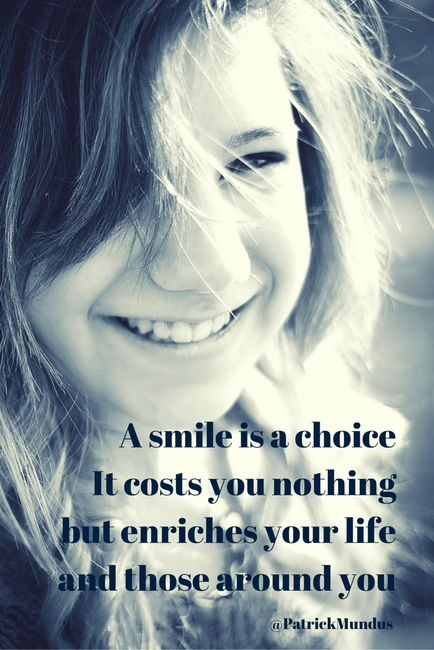 A #smile is a choice. It costs you nothing but enriches your life and those around you...