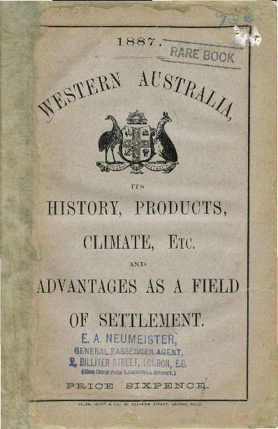 Western Australia, its history, products, climate, etc., and advantages as a field of settlement, 1887.  http://encore.slwa.wa.gov.au/iii/encore/record/C__Rb1164015__SWestern%20Australia%2C%20its%20history%2C%20products%2C%20climate__Orightresult__U__X6?lang=eng&suite=def