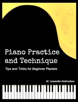 Free Ebook: Piano practice and technique by Maria Lewander-Androutsou
