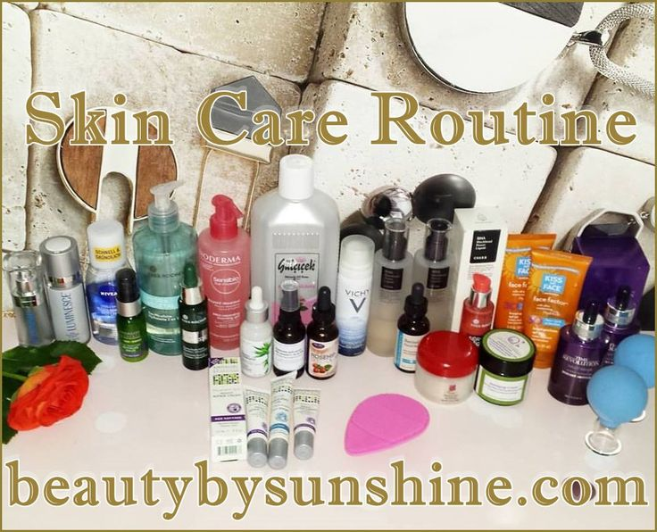 My Skin Care Routine by Beauty by Sunshine - Beauty by Sunshine