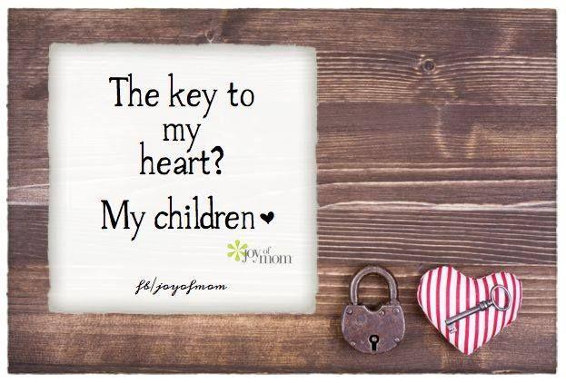 The Key To My Heart? My Children.