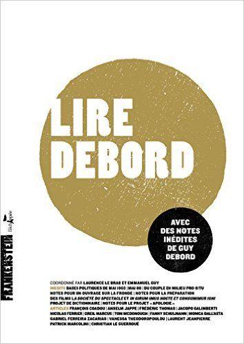 Amazon.fr - Lire Debord : Avec des notes inédites de Guy Debord - Collectif…