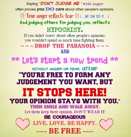 """"""" JUDGEMENT: IT STOPS HERE! """" ~~~ Guard your heart. Don't let judgement manipulate your heart, mood, or life. Be courageous. Block them. Walk away. Live YOUR life. Be happy. BE FREE. ♥"""