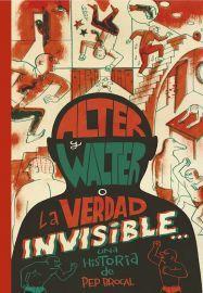 """""""Alter y Walter o la verdad invisible"""" una historia de Pep Brocal, editado por Entrecomics Comics."""