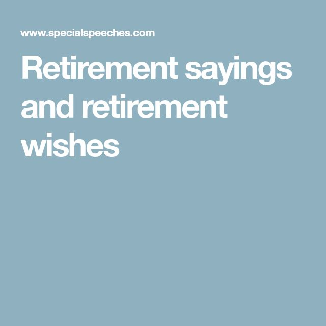 Retirement sayings and retirement wishes
