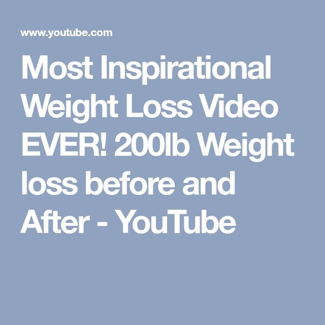 Most Inspirational Weight Loss Video EVER! 200lb Weight loss before and After - YouTube #weightlossbeforeinspiration