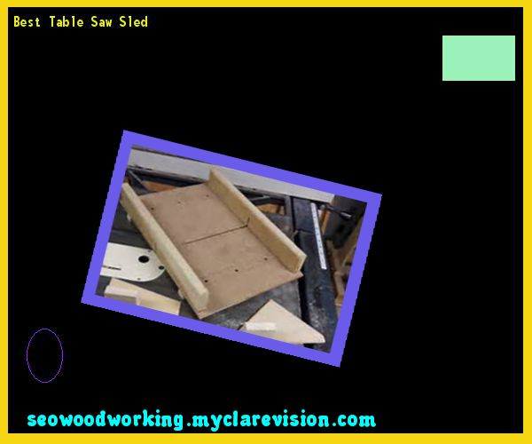 Best Table Saw Sled 194614 - Woodworking Plans and Projects!