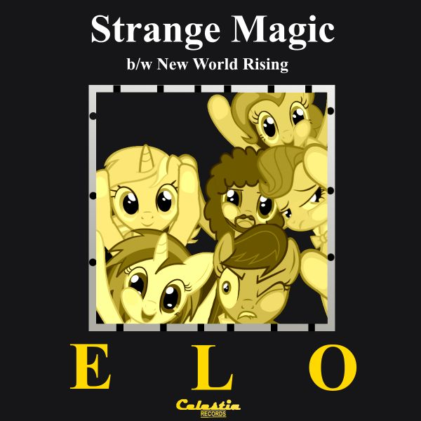 ELO - Strange Magic - My Little Pony Version A ponified version of the cover of Electric Light Orchestra's Strange Magic