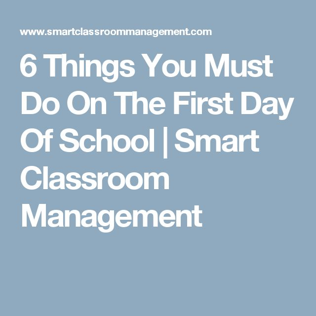 6 Things You Must Do On The First Day Of School | Smart Classroom Management