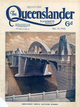 Poster Cover from The Queenslander 1932 - Grey Street Bridge Brisbane | State Library of Queensland Shop