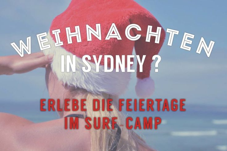 Du bist in Sydney, weißt aber noch nicht, was du Weihanchten machen sollst? Wie wäre es mit einem Surf-Camp und tollen Leuten, um die Feiertage zu verbringen? #australien #sydney #weihnachten #christmas #surfen #surfing
