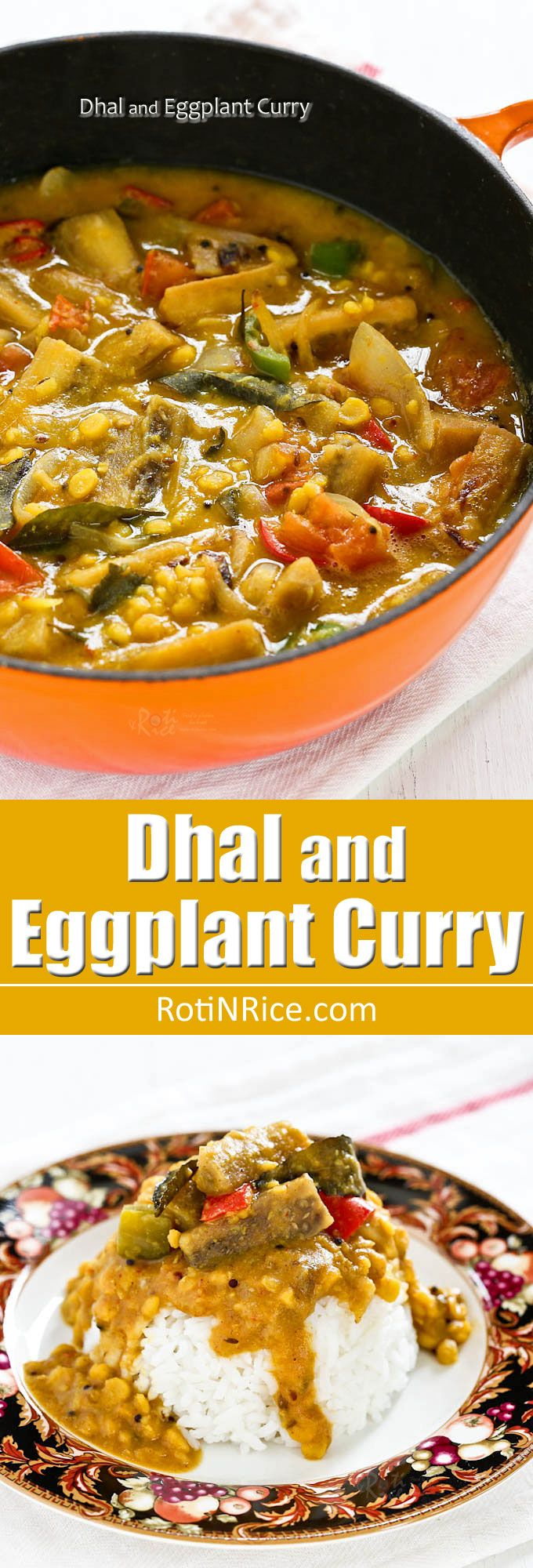 This mildly spiced creamy Dhal and Eggplant Curry is a great accompaniment to Indian flat breads and rice. Plus it is nutritious and very delicious. | RotiNRice.com
