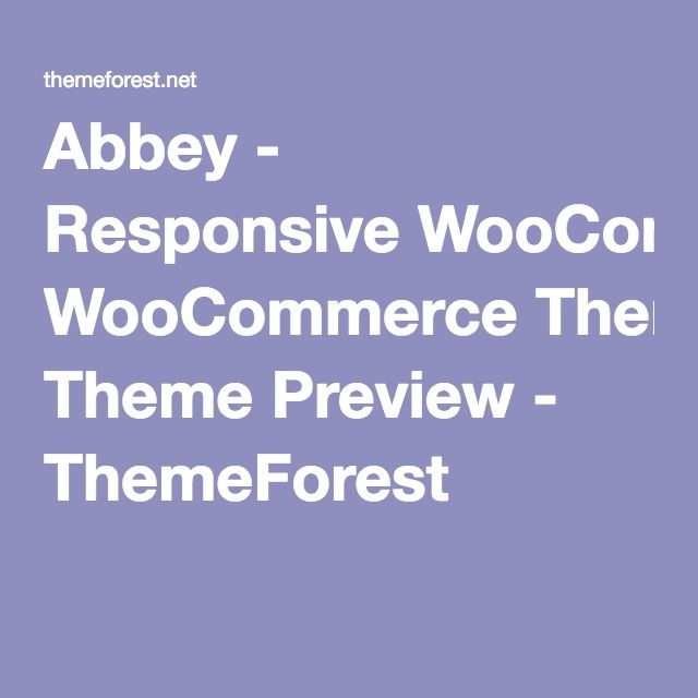 Abbey - Responsive WooCommerce Theme Preview - ThemeForest