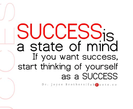 Success is a state of mind! http://www.dictionaryinstant.com
