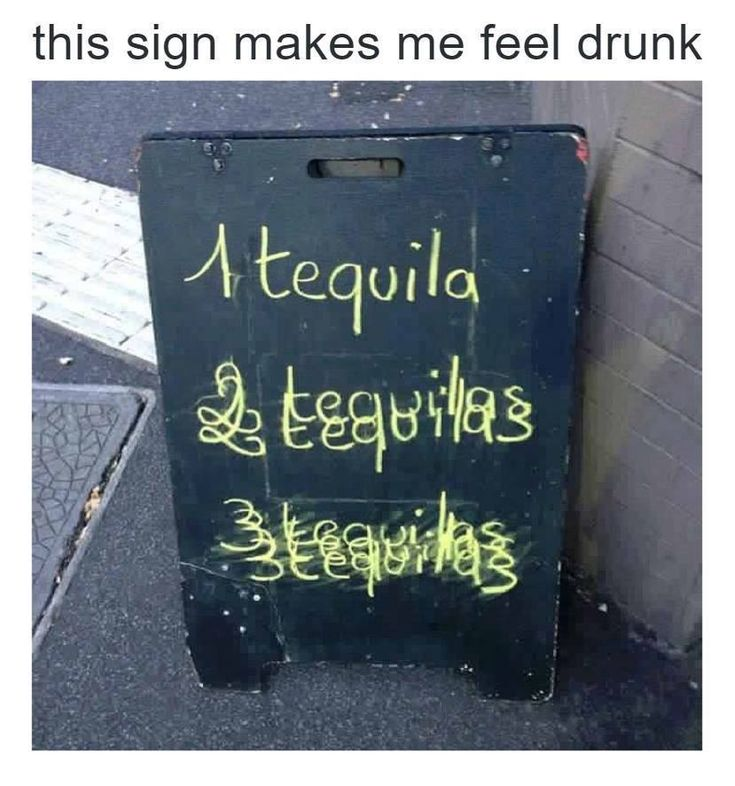 This Sign This sign makes me feel drunk. Funny pictures Cool quotes Funny memes