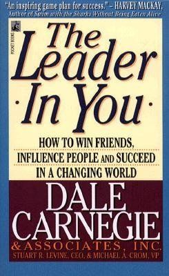 The Leader in You by Dale Carnegie. $7.99. Author: Dale Carnegie. Publisher: Pocket Books (May 1, 1995)