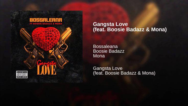 Provided to YouTube by TuneCore Gangsta Love (feat. Boosie Badazz & Mona) · Bossaleana · Boosie Badazz · Mona Gangsta Love (feat. Boosie Badazz & Mona) ℗ ...