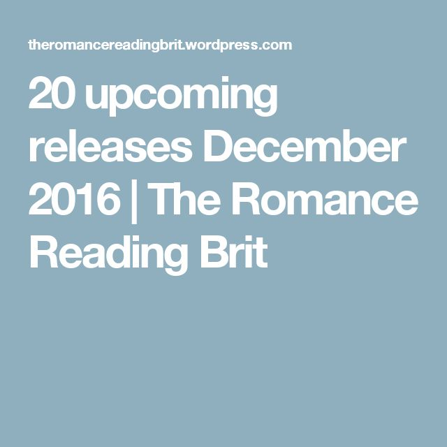 20 upcoming releases December 2016 | The Romance Reading Brit