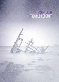 Finalist Poetry: Heartland by Michele Leggott