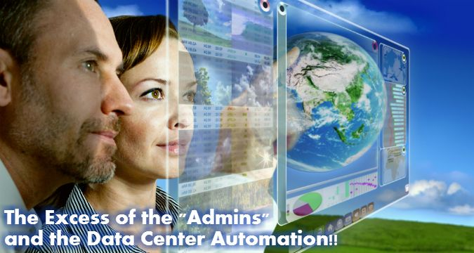 """The Excess of the """"#Admins"""" and the #DataCenter Automation"""