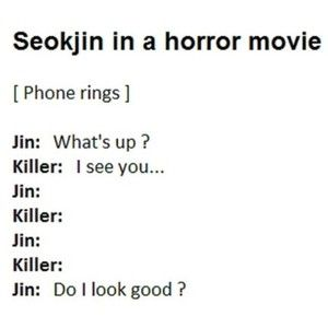 Yep. Then after the killer says yes, jin launches into a series of dad/uncle jokes