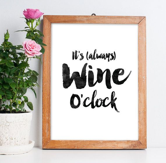 Wine printable poster // It's always wine o'clock // Typography wall art // Kitchen decor // Digital Download // Black and white