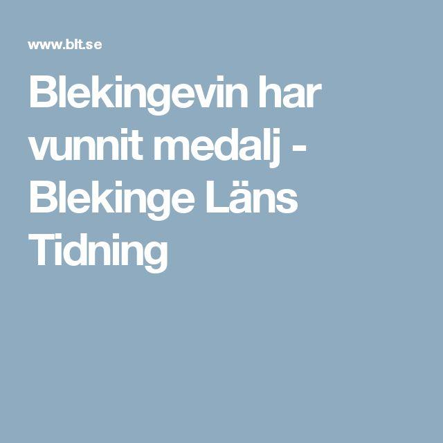 Blekingevin har vunnit medalj - Blekinge Läns Tidning