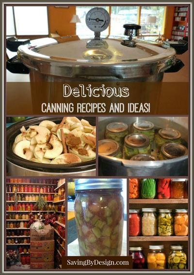 Get the most out of your garden with these Awesome Canning Recipes and Ideas! | SavingByDesign.com