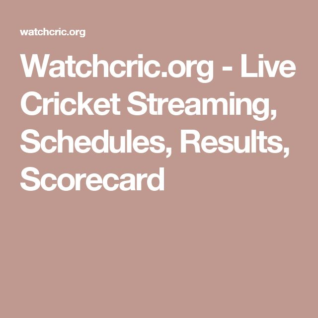 Watchcric.org - Live Cricket Streaming, Schedules, Results, Scorecard