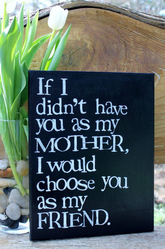 """11x14  """"If you were not my Mother..."""" Mother's day quote - chalkboard style canvas"""