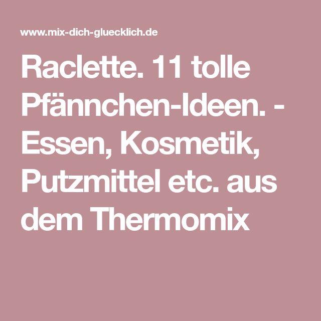 Raclette. 11 tolle Pfännchen-Ideen.   – Maria Lisa Look